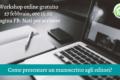 Come presentare un manoscritto al giusto editore? - Workshop gratuito online